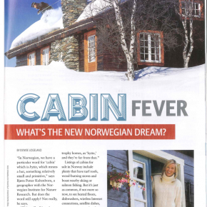 """Cabin fever - What's the new Norwegian dream?"" i Viking Magazine, April 2012"